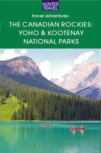 The Canadian Rockies - British Columbia's Yoho & Kootenay National Parks - Brenda Koller