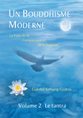 Un Bouddhisme moderne –Volume 2: Le tantra