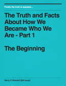 The Truth And Facts About How We Became Who We Are - Part 1