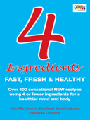 4 Ingredients: Fast, Fresh and Healthy