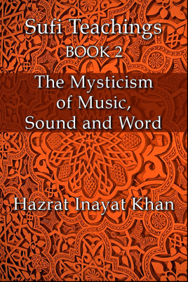 The Mysticism of Music, Sound and Word - Hazrat Inayat Khan book