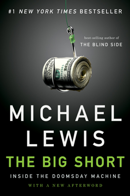 The Big Short: Inside the Doomsday Machine - Michael Lewis book