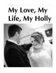 My Life, My Love, My Holly