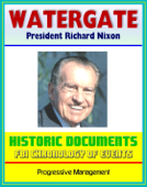 20th Century Political History: The Watergate Files - Historic Document Reproductions, Break-in, Impeachment and Resignation of President Richard Nixon, Biographical Sketches, Timeline, FBI Chronology