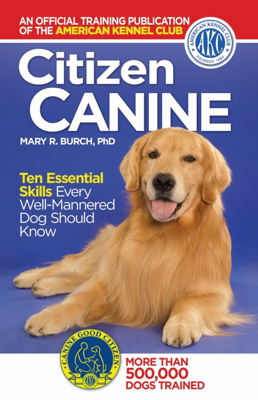 Citizen Canine - The American Kennel Club The American Kennel Club book