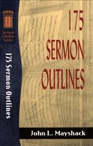 175 Sermon Outlines (Sermon Outline Series) Book Cover