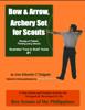"Bong Saculles & Jose Eduardo C Delgado - Bow & Arrow, Archery Set for Scouts Illustrated ""How to Build"" Guide #1 grafismos"
