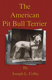 The American Pit Bull Terrier (History of Fighting Dogs Series) book