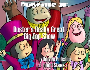 Buster's Really Great Big Top Show. A Children's Picture Book