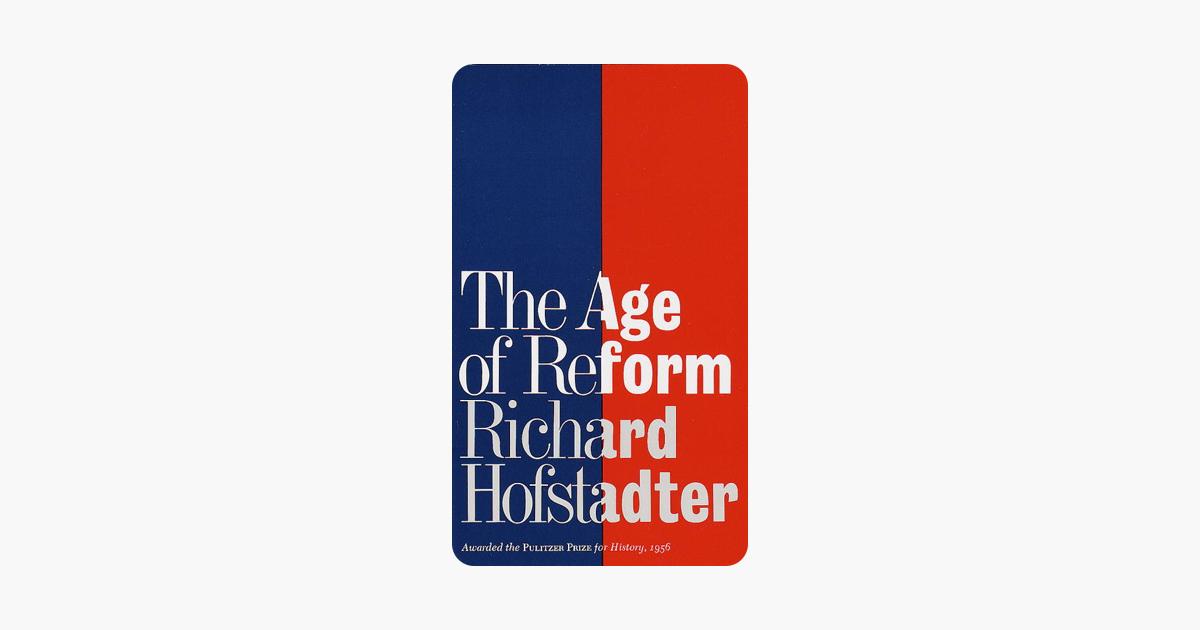 The Age of Reform - Richard Hofstadter