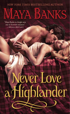 Maya Banks - Never Love a Highlander book