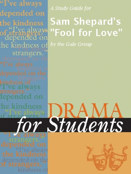A Study Guide for Sam Shepard's 'Fool for Love'