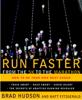 Run Faster from the 5K to the Marathon - Brad Hudson & Matt Fitzgerald