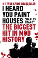 Charles Brandt - I Heard You Paint Houses artwork