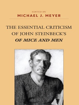 The Essential Criticism of John Steinbeck's Of Mice and Men