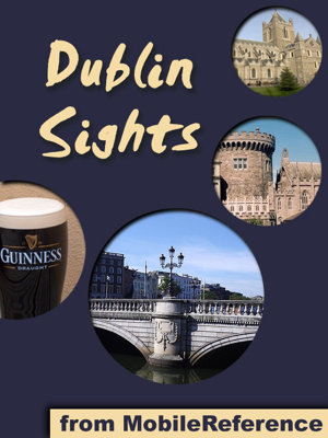 Dublin Sights - MobileReference book