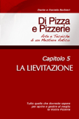 Di Pizza e Pizzerie, Capitolo 5: LA LIEVITAZIONE