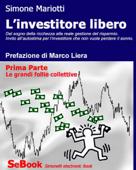 L'investitore libero - Prima Parte