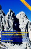 Bergwanderungen, Gipfelziele und Höhenwege im Kaisergebirge