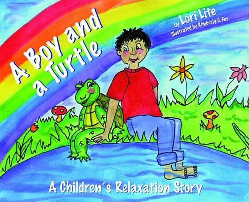 A Boy and a Turtle: A Bedtime Story that Teaches Younger Children how to Visualize to Reduce Stress, Lower Anxiety and Increase Creativity