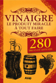 Vinaigre le produit miracle à tout faire