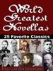 World Greatest Novellas (Short Novels): 25 Favorite Classics