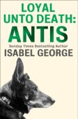 Loyal Unto Death: Antis