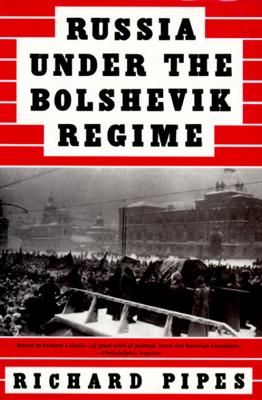 Russia Under the Bolshevik Regime - Richard Pipes book