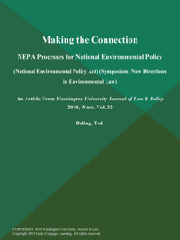 Making the Connection: NEPA Processes for National Environmental Policy (National Environmental Policy Act) (Symposium: New Directions in Environmental Law)