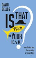 David Bellos - Is That a Fish in Your Ear? artwork
