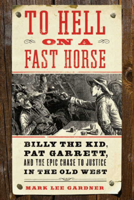 To Hell on a Fast Horse - Mark Lee Gardner book
