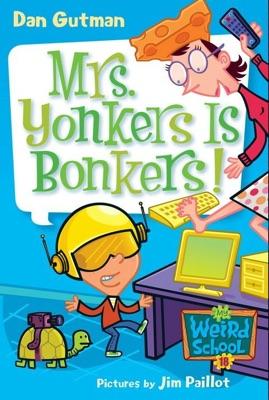 My Weird School #18: Mrs. Yonkers Is Bonkers!
