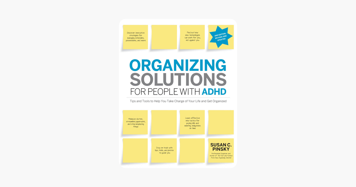 Organizing Solutions for People with ADHD, 2nd Edition-Revised and Updated - Susan C. Pinsky