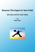 Become The Expert In Your Field