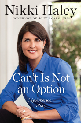 Can't Is Not an Option - Nikki Haley book