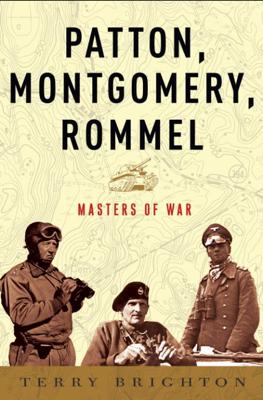 Patton, Montgomery, Rommel - Terry Brighton book