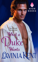 Lavinia Kent - What a Duke Wants artwork