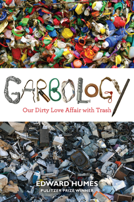 Garbology - Edward Humes book