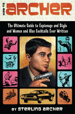 How to Archer - Sterling Archer book