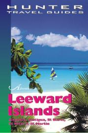 Leeward Islands: Anguilla, Antigua, Montserrat, St Barts, St Kitts, Nevis & St Martin