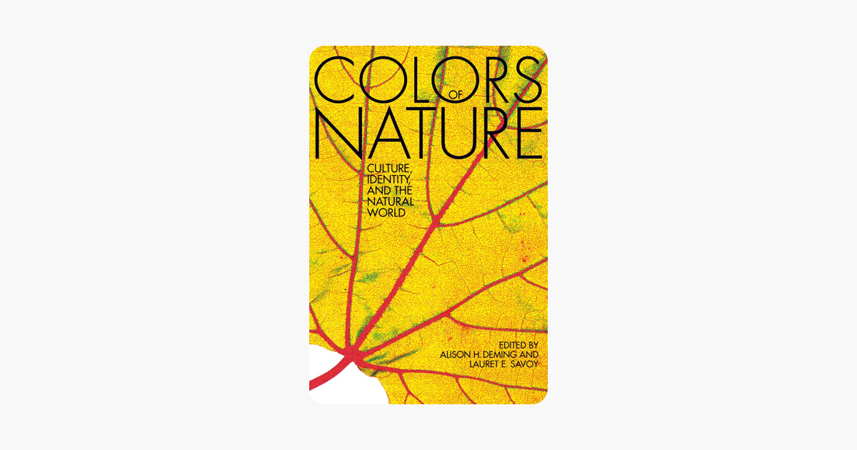 The Colors of Nature - Alison Hawthorne Deming & Lauret E. Savoy