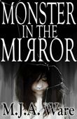 Monster in the Mirror: With Bonus Short Stories