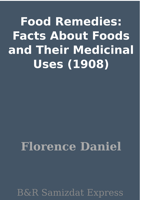 Florence Daniel - Food Remedies: Facts About Foods and Their Medicinal Uses (1908) artwork