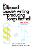The Billboard Guide to Writing and Producing Songs that Sell Book Cover