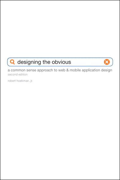 Designing the Obvious: A Common Sense Approach to Web Application Design, 2/e