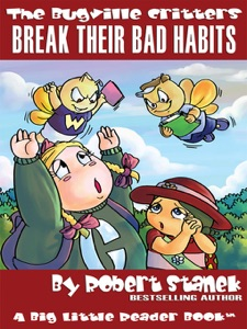 Break Their Bad Habits. A Bugville Critters Picture Book!