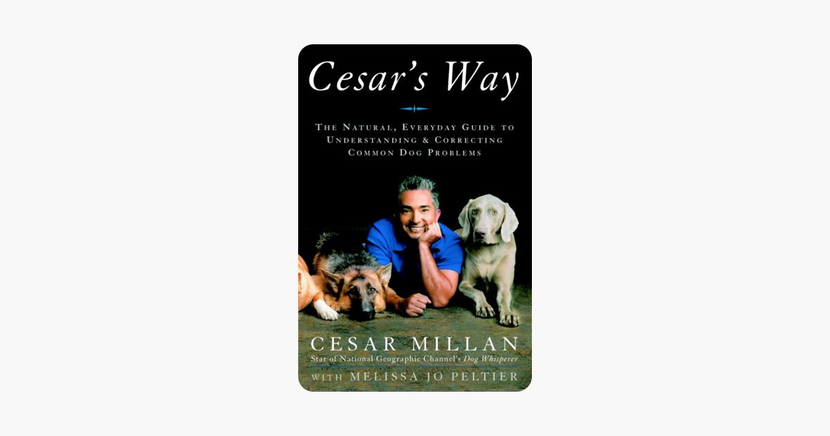Cesar's Way - Cesar Millan & Melissa Jo Peltier
