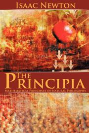 The Principia: Mathematical Principles of Natural Philosophy book