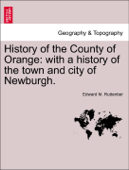 History of the County of Orange: with a history of the town and city of Newburgh.
