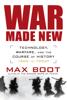 War Made New - Max Boot